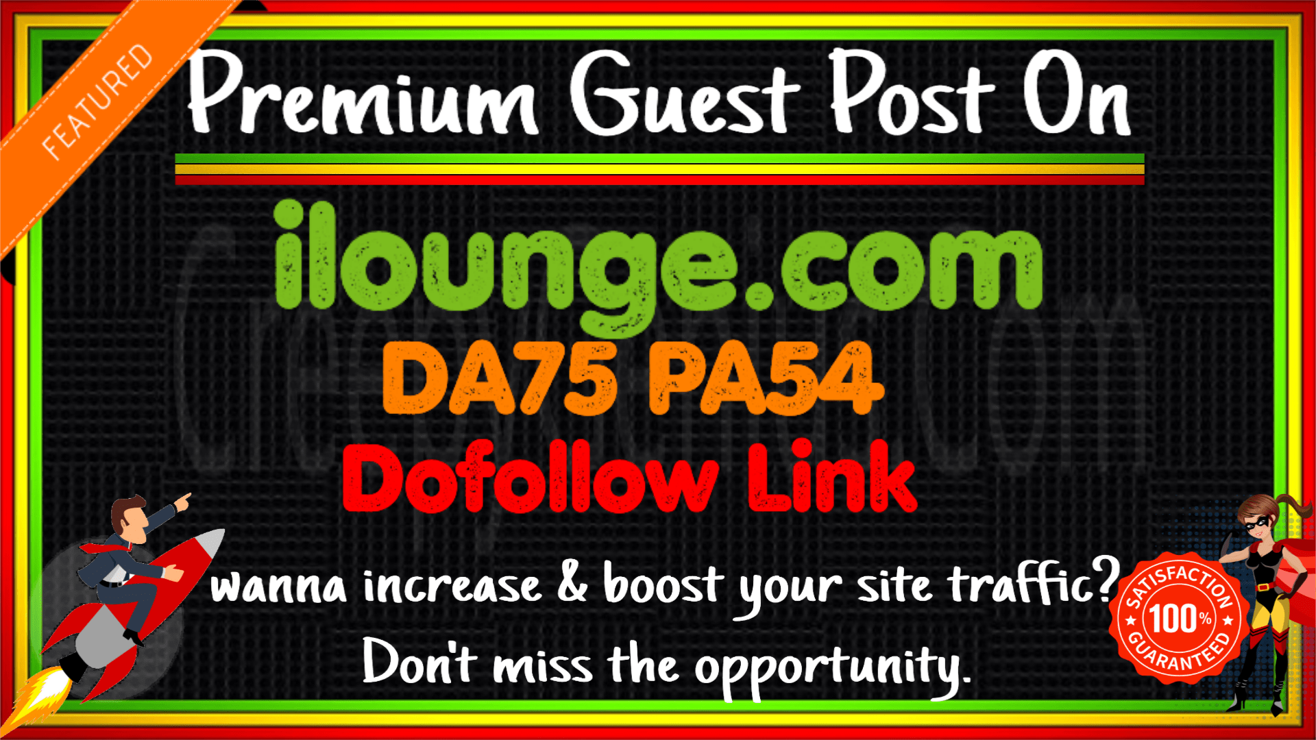 Publish A Guest Post On ilounge. com DA75 PA54 with DF