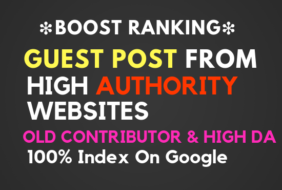 ❇️Boost Ranking❇️ Guest Post From High Authority Websites ✅ High DA ✅