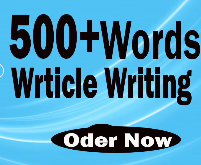 I Will Write 500+ Words Article Writing Any keyword