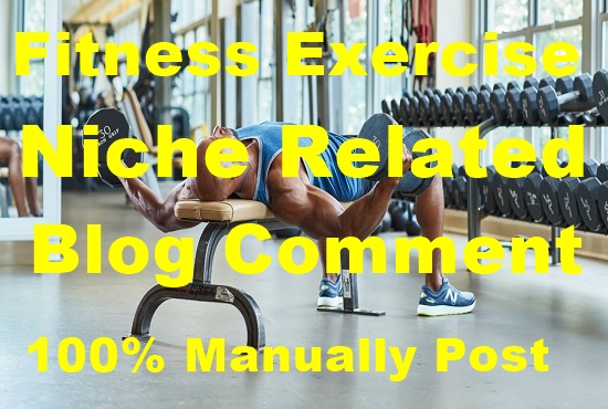 30 Fitness Excercise Niche Related Blog Comment-Top Service
