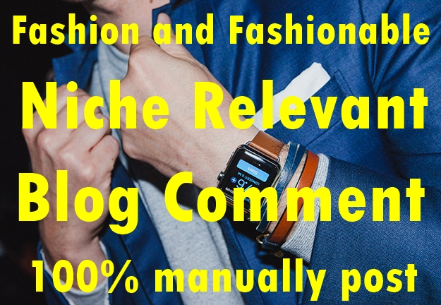 30 Fashion and Fashionable Niche Relevant Blog comment-Top service in seoclerk