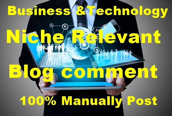 30 Business and Technology Niche Relevant Blog Comment-Best service