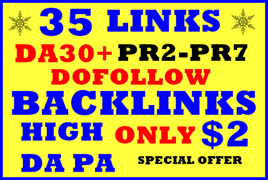 35 DOFOLLOW High PR2-PR7 or DA30+ Highly Authorized Google Dominating BACKLINKS