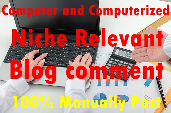 30 Computer and Computerized Niche Relevant Blog comment-Top service in seoclerk