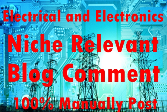 30 electrical and electronics Niche Relevant Blog comment-Top service in seoclerk
