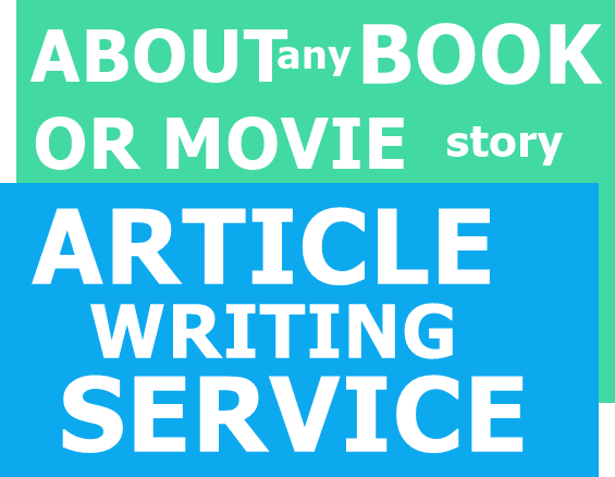 Article Writing-Content Writing-Blog Writing About any book and movie or His story-Top Service