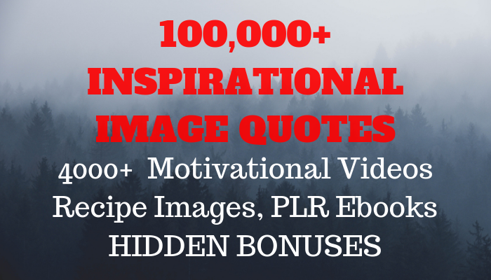 give 100k inspirational image quotes,  videos, ebooks and more