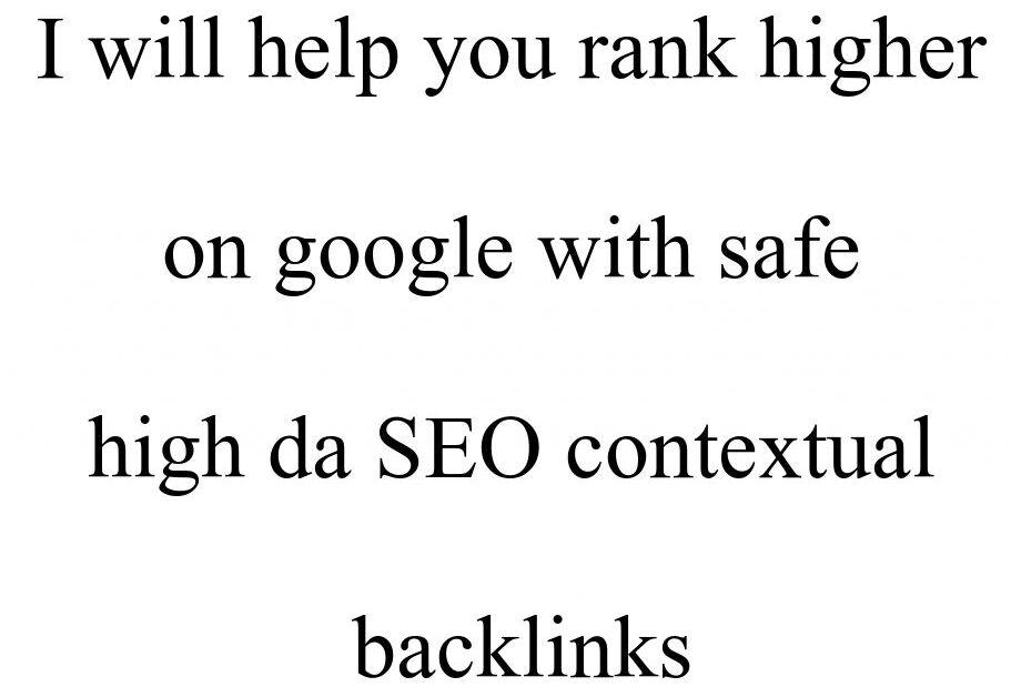 rank higher on google with safe high da SEO contextual backlinks