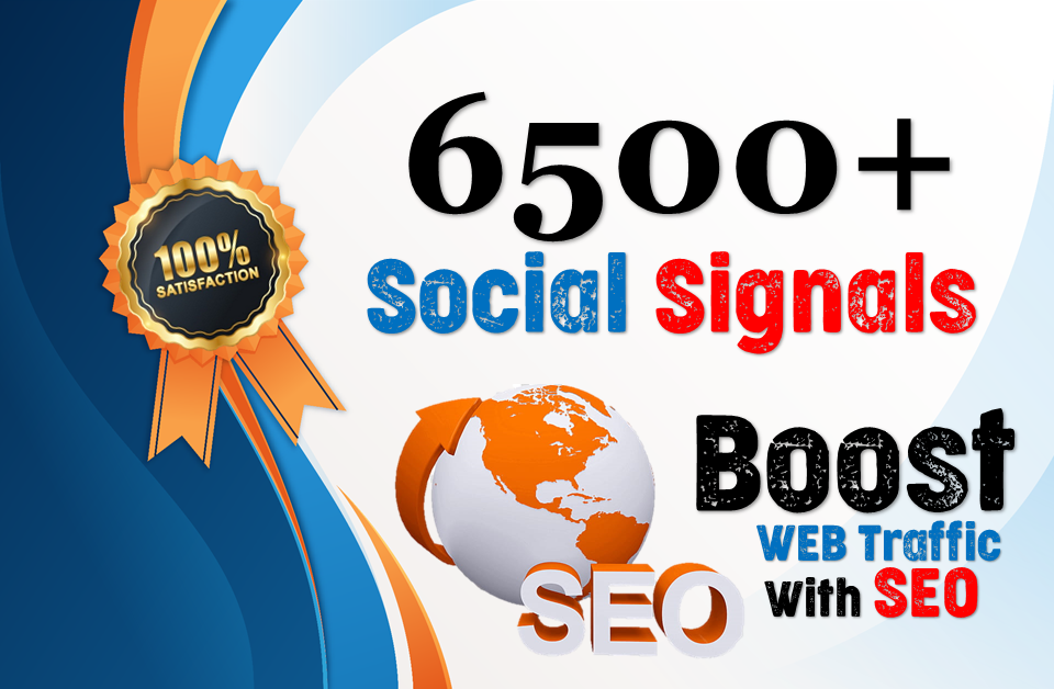 Get High Power 6500+ and High Quality Top Social Signals Boost Your Website SEO And Google Ranking