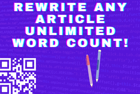I WILL REWRITE ANY ARTICLE FOR YOU UNLIMITED WORD COUNT