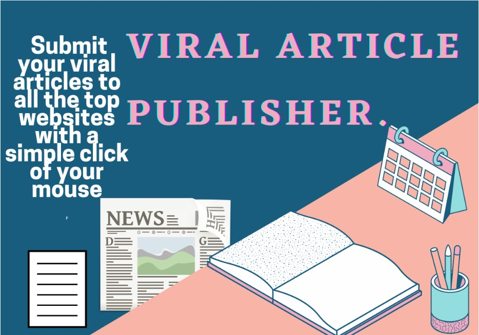 Viral Article Publisher viral articles to all the top websites
