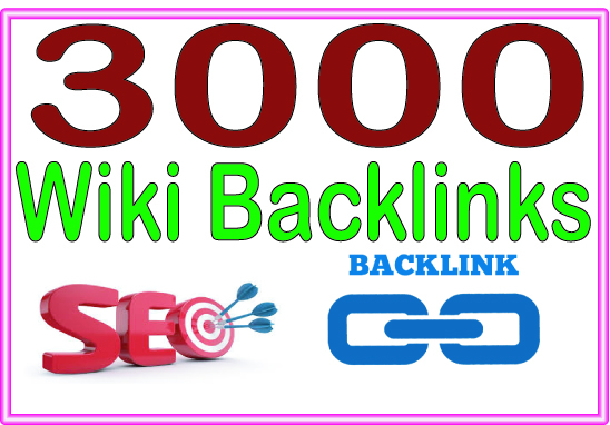 Do 3000 Wiki High-Quality PREMIUM Backlinks To Improvement Your Rank