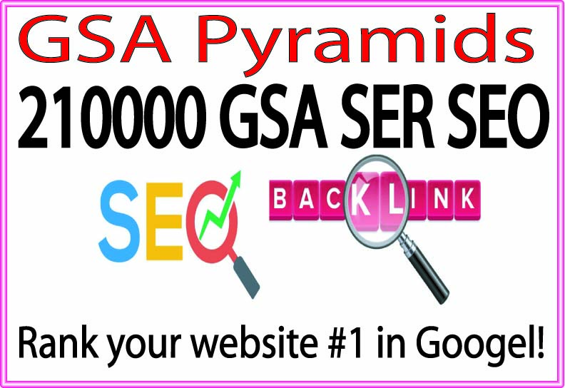 GSA Pyramids- 210000 GSA SER SEO Rank high Your Site