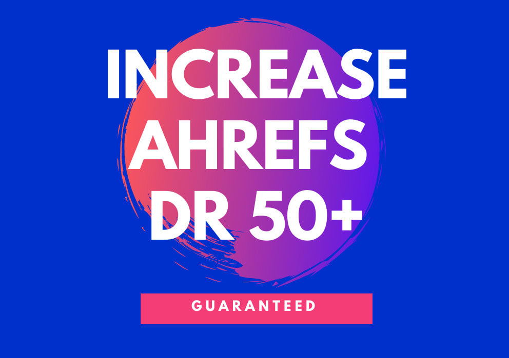 I will increase domain rating ahrefs domain rating,  increase DR 50 plus