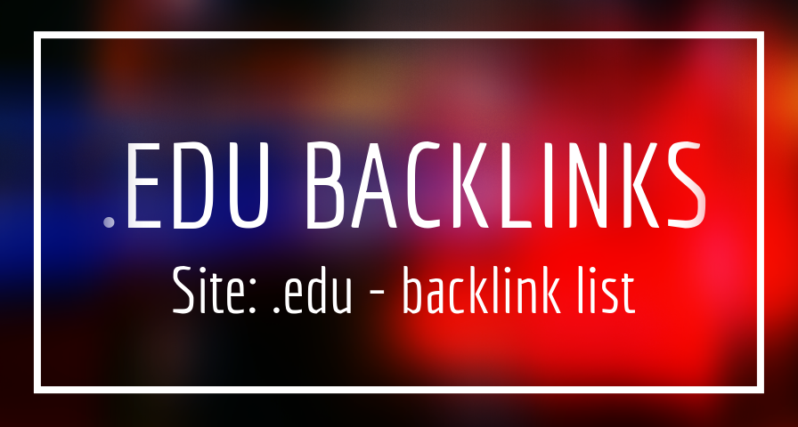 Get up 300 edu gov high PR authority backlinks