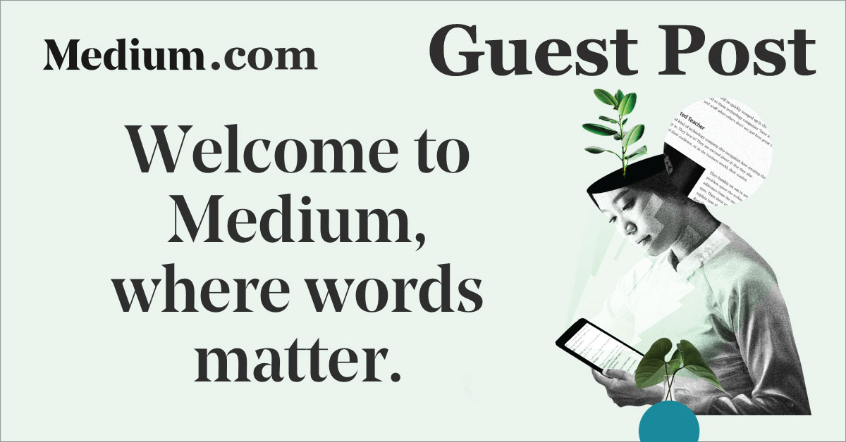 Write and Publish Guest post on Medium com