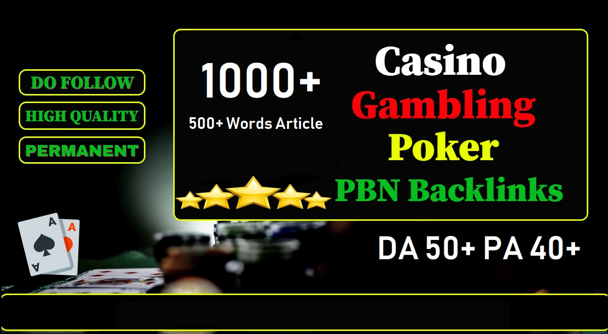 Get Unique 1000 Casino/Gambling/Poker/Judi Dofollow Backlinks Sites DA 50+ PA 40+ 500+ Words Article