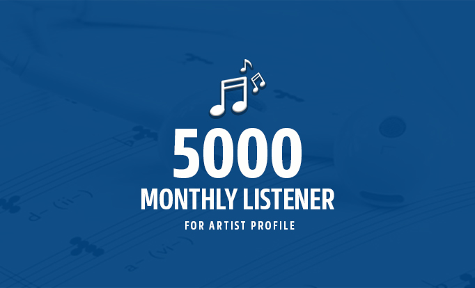 Fast 5000+ Monthly Listener for Artist Profile - Music Promotion