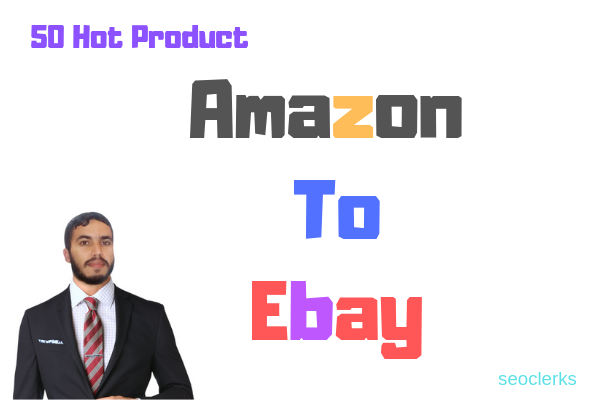 Research 50 Profitable Product From Amazon US UK CA To Ebay