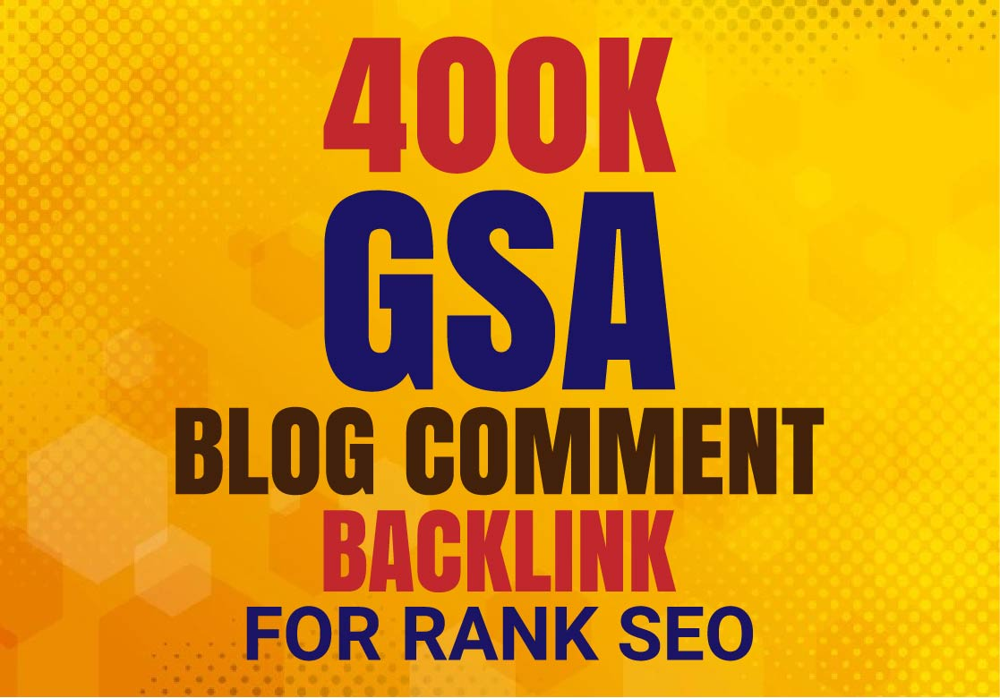 I will create 400k GSA Blog Comments High Quality Backlinks