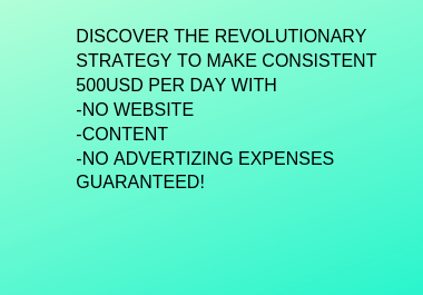 REVOLUTIONARY Strategy To Make Consistent 500USD A Day With No Website