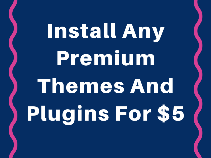 Install Best-Selling Premium Themes and Plugins with Valid License