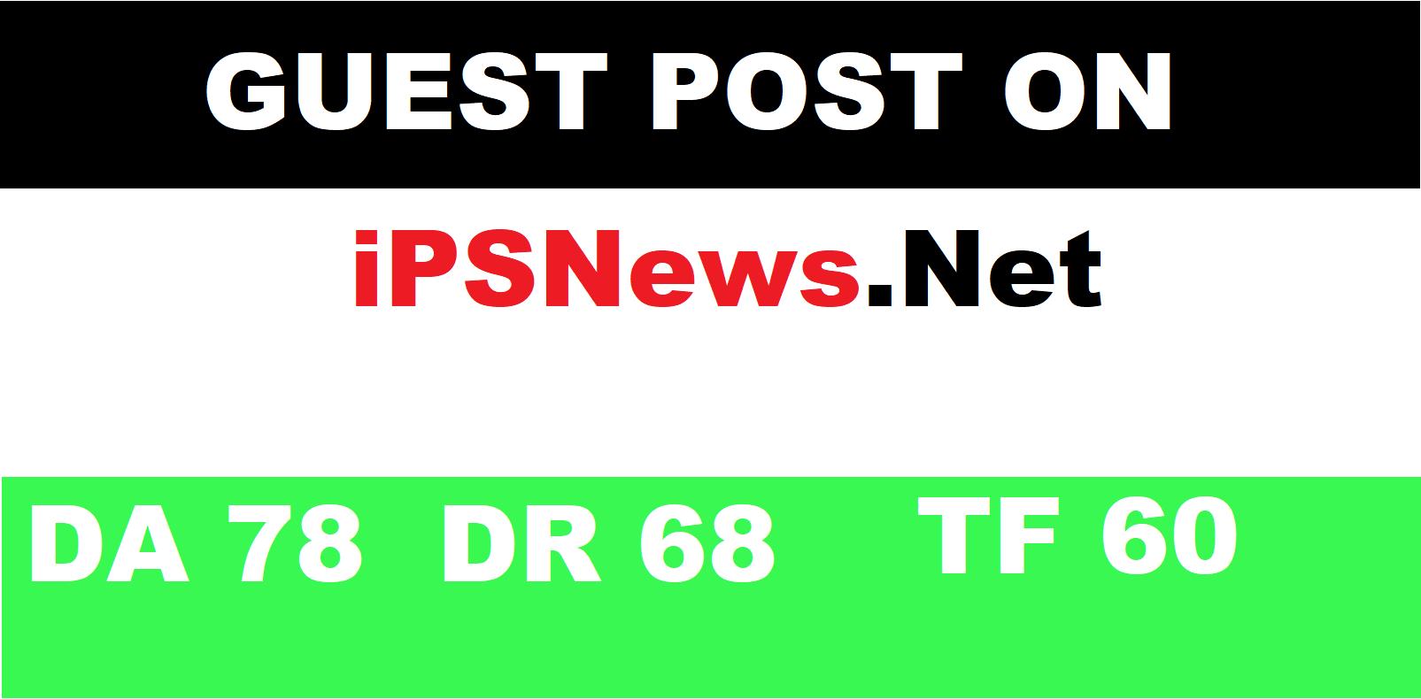 Write & publish guest post on Ipsnews. net DA679