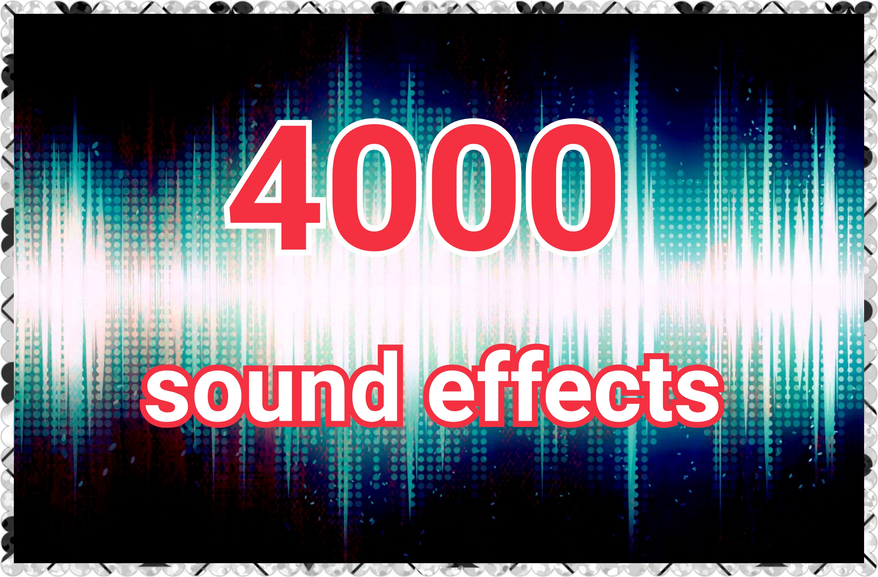 4000 sound effects for editing