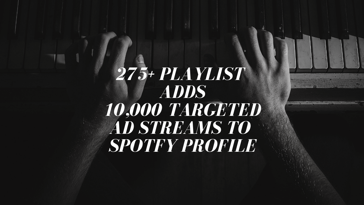 275+ Playlists 10,000 Targeted Ad Streams
