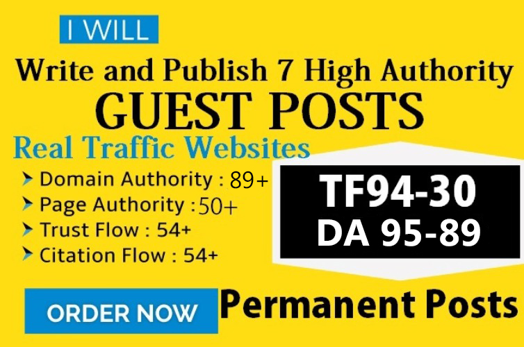 I Will Write And Publish 7 Guest Posts DA 89 to 95 Sites