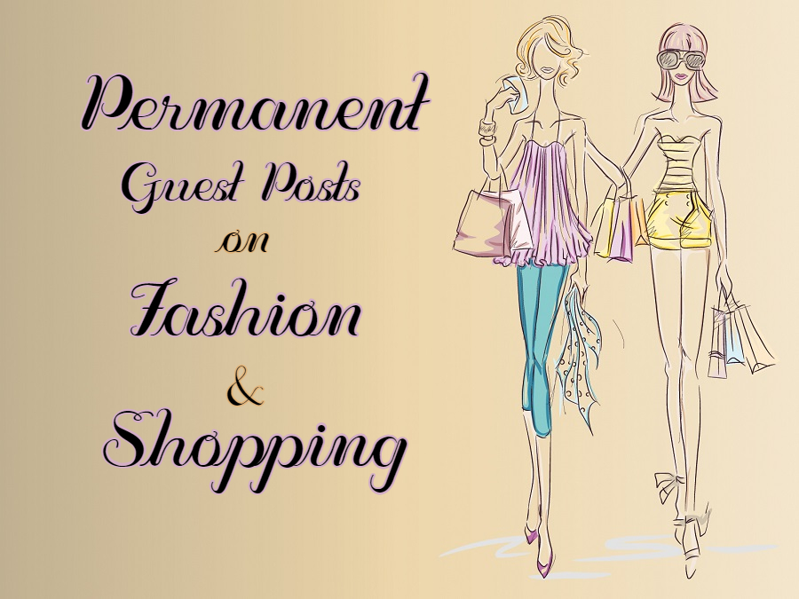 Permanent Guest Posts on Fashion & Shopping Niche Sites Backlink Building