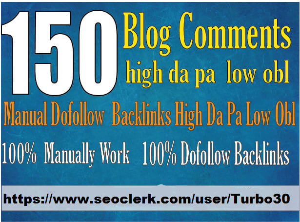 I will do 150 blog comments high quality backlinks