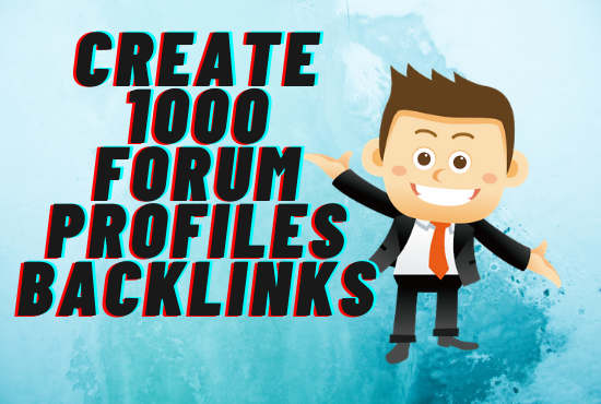 create 1000 forum profiles backlinks to improve your website
