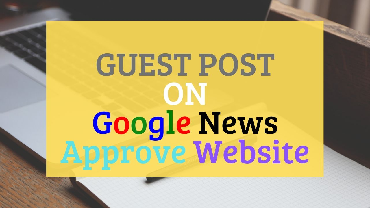 I will provide guest posts on 10 google approved news sites DA 25 to 40