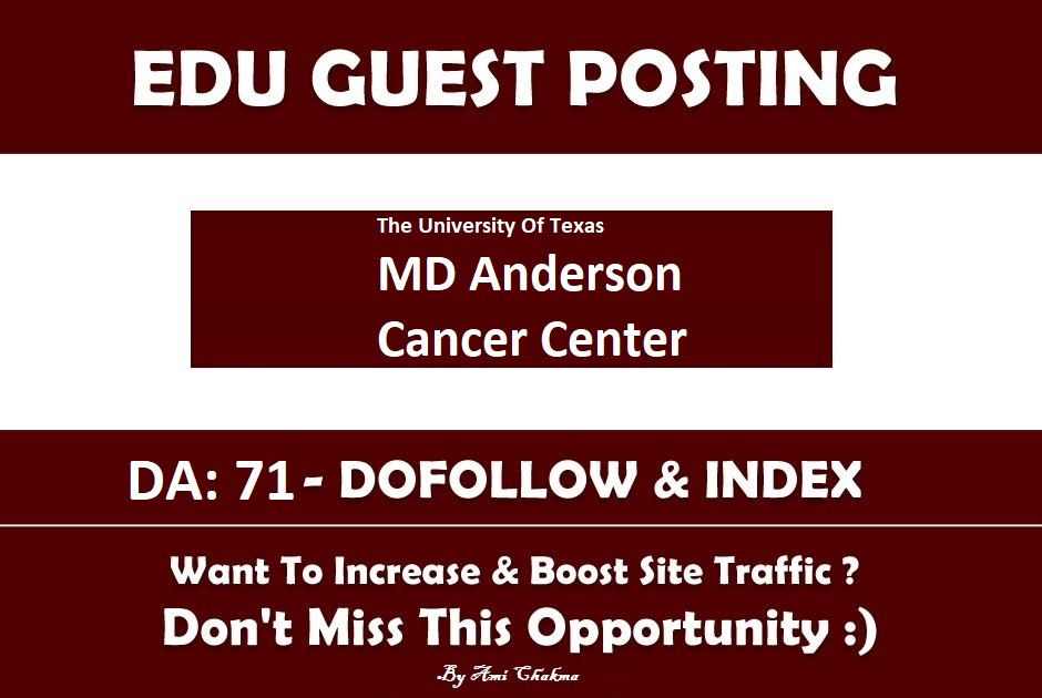 Add A Edu Guest Post On mdanderson.org– DA 71 Edu Blog