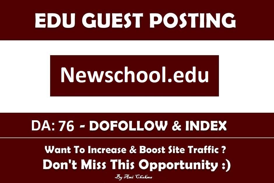 Add A Edu Guest Post On Newschool. edu&ndash DA 76 Edu Blog