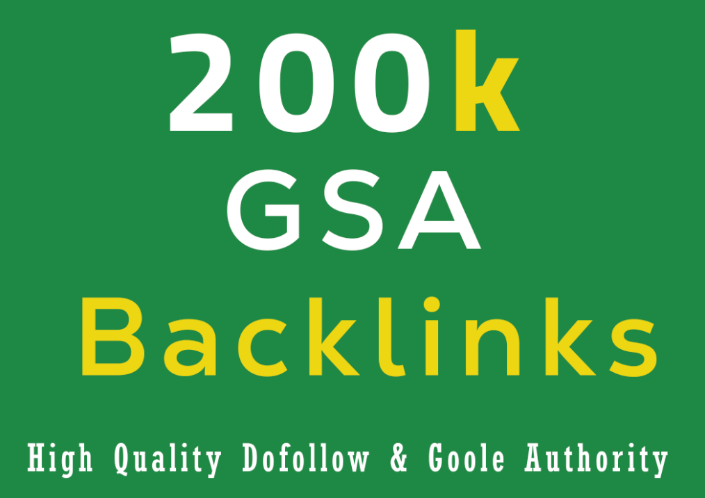 I will provide 200K GSA Backlinks For Faster Google Ranking