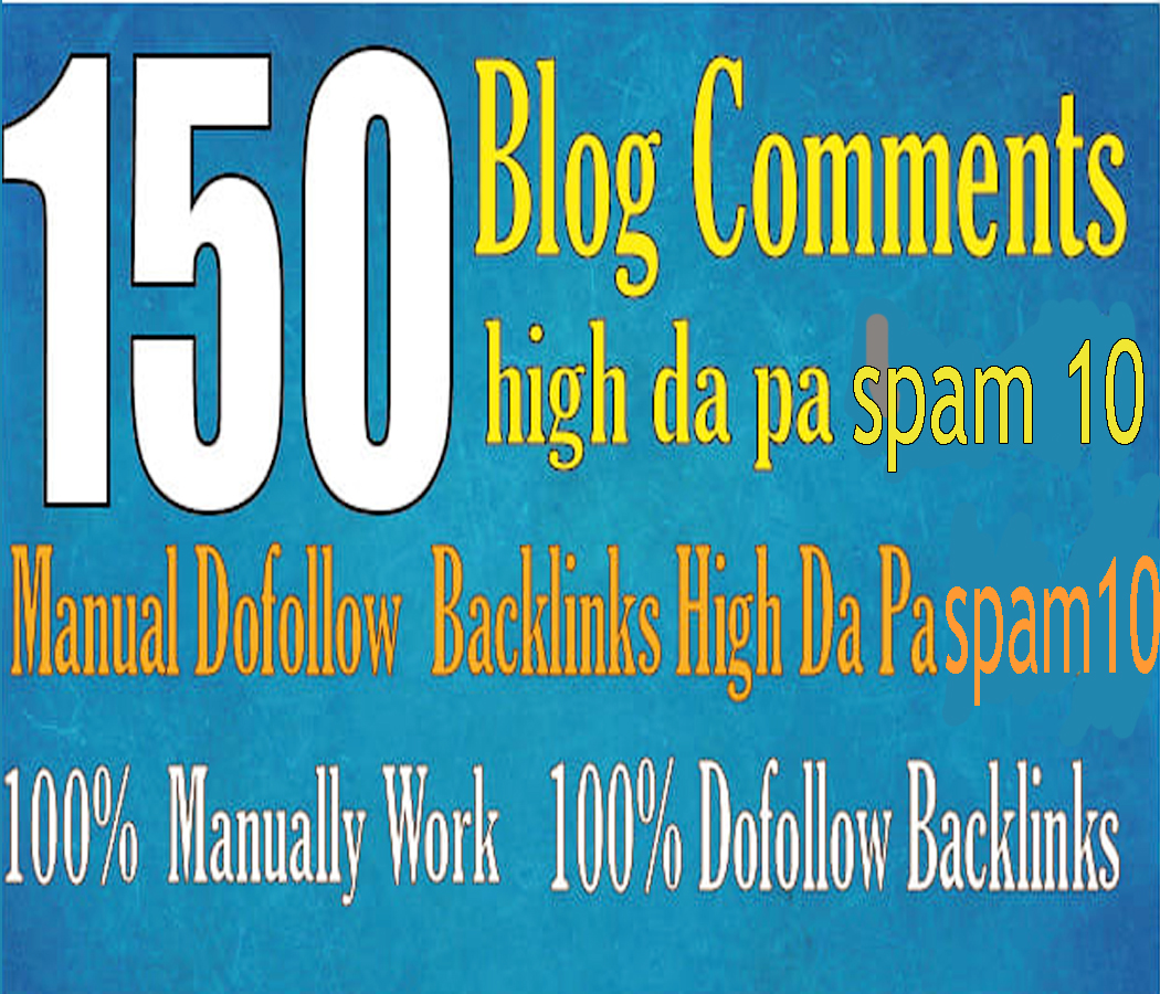 i will make 150 Backlinks Do follow Blog comments DA PA Spam score 10