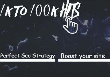 1K TO 100K HITS WILL BOOST YOUR SITE TO THE TOP