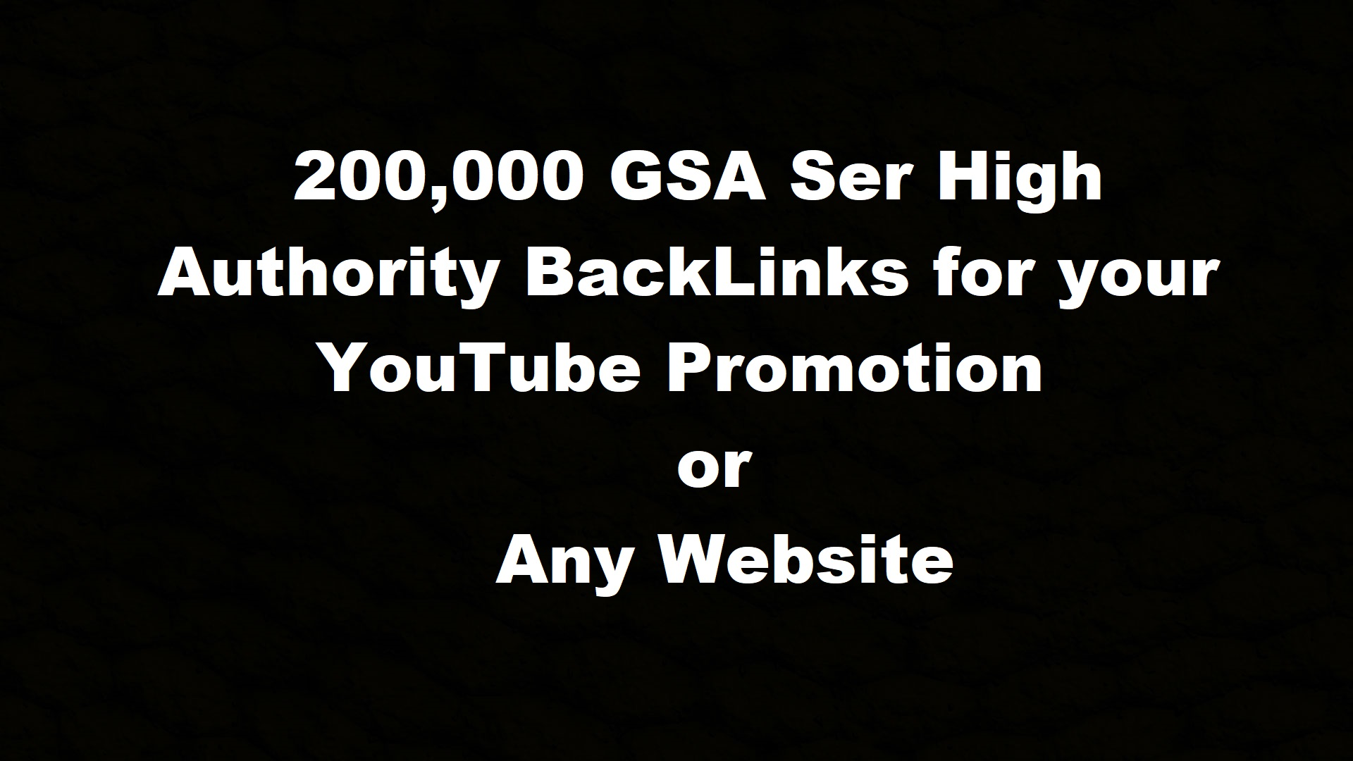 Provide 200K GSA Ser High Authority BackLinks for your YouTube promotion or any website