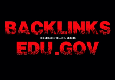 Get 20 EDU and GOVT. Do follow Backlinks US Based Manual work