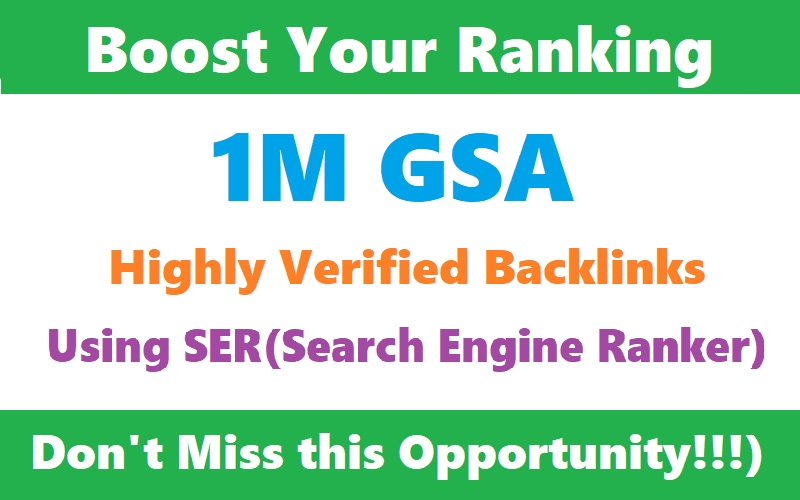 Provide 1 Million verified GSA TIER live backlinks for google rankings