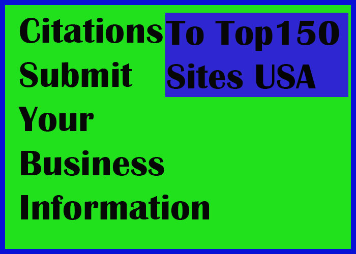 Citation Service In USA || Submit Your Business Details On Top 150 Sites