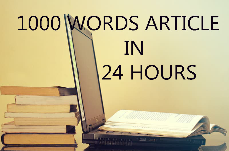 I will write 1000 words premium article in 24 hours
