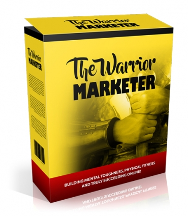 The Warrior Marketer How To Get Lean, Look Great And Build A Successful Online Business Without Los