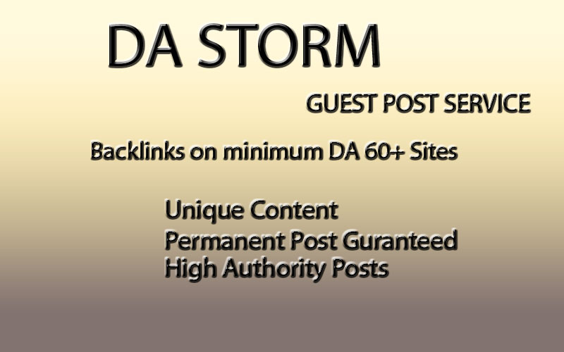 The best YOUR EYES have ever seen - DA Storm - Guest Posts on MINIMUM DA60+ Sites