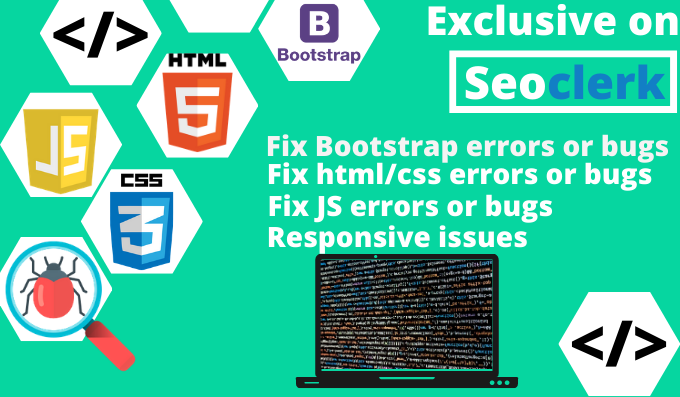I will fix html,  css,  bootstrap,  js,  php,  wordpress bugs