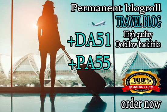give you Backlink Da51x7 site travel blogroll permanent