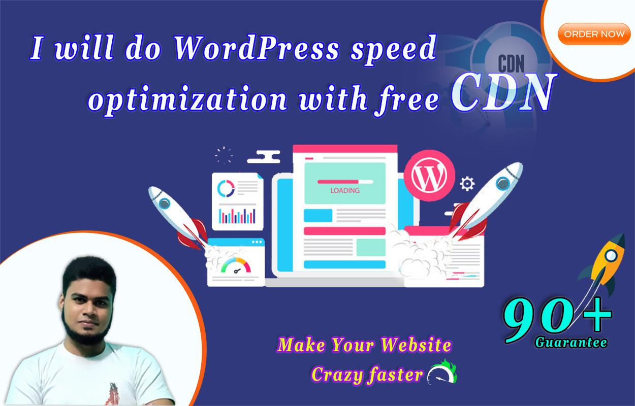 I will do WordPress speed optimization with free CDN