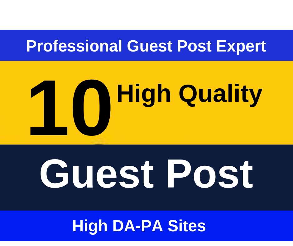 I Will Do 10 High Authority Guest Post On Da 95 To 30 Sites